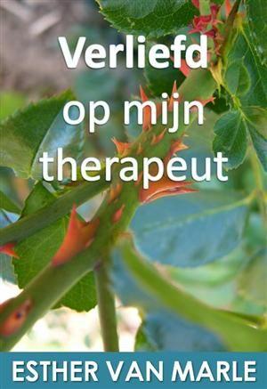 Esther van Marle - verliefd op mijn therapeut