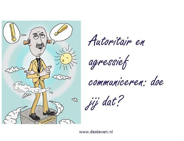 Agressief en autoritair communiceren