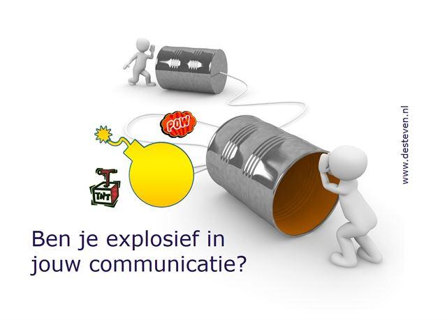 Explosief in jouw communicatie