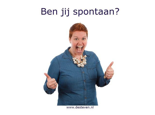 Ben jij spontaan?