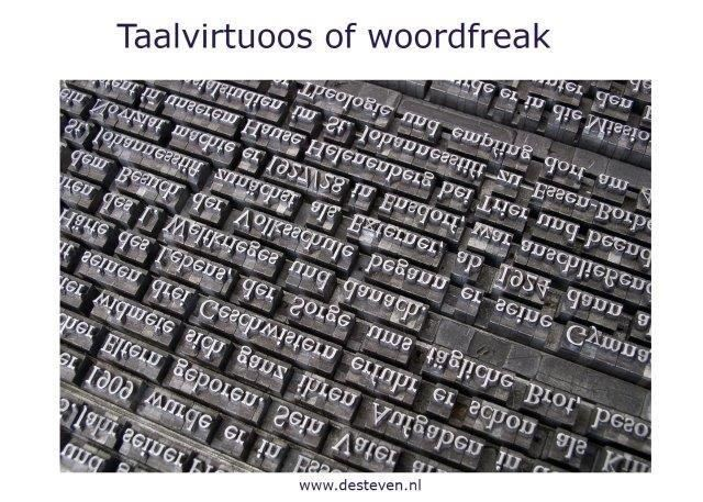 Taalvirtuoos of woordfreak