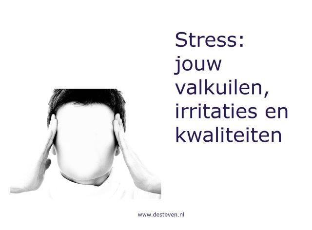 Stress: valkuilen en kwaliteiten