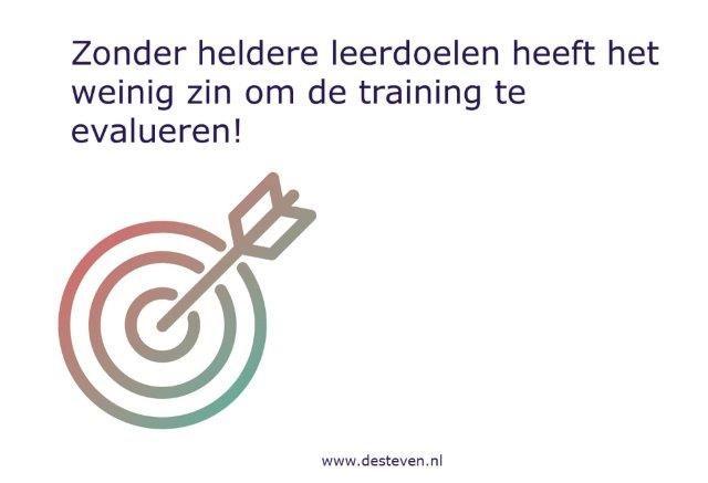 Zonder leerdoelen geen evaluatie van de training mogelijk!