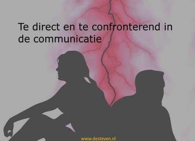 té direct en te confronterend in de communicatie