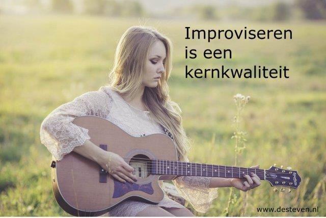 Improvisatie en improviseren is een kernkwaliteit