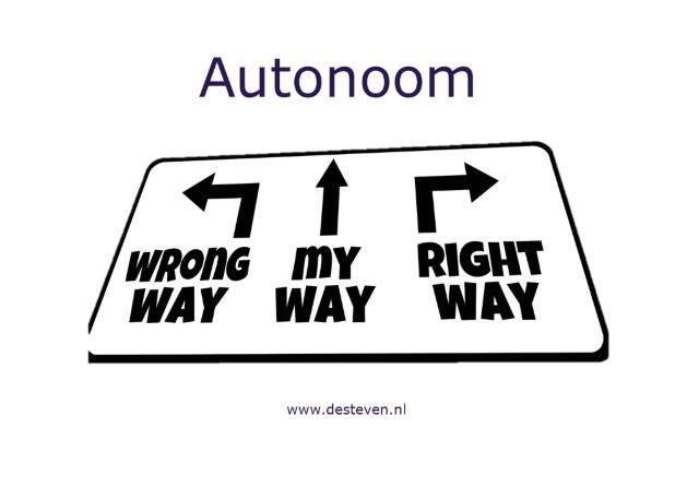 Autonoom is een kwaliteit