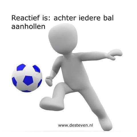 Reactief gedrag: achter iedere bal aanhollen