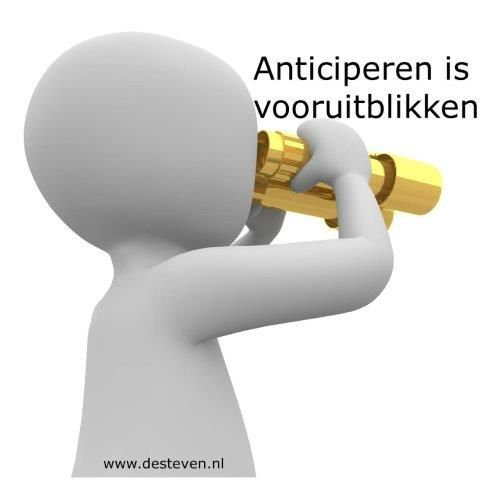 Anticiperen is vooruitblikken
