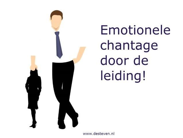 Emotionele chantage door de leiding