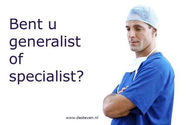Generalist of specialist?