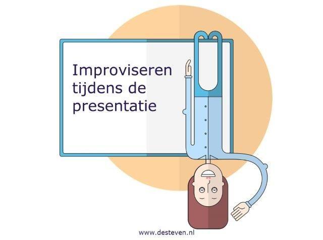 Improviseren tijdens de presentatie