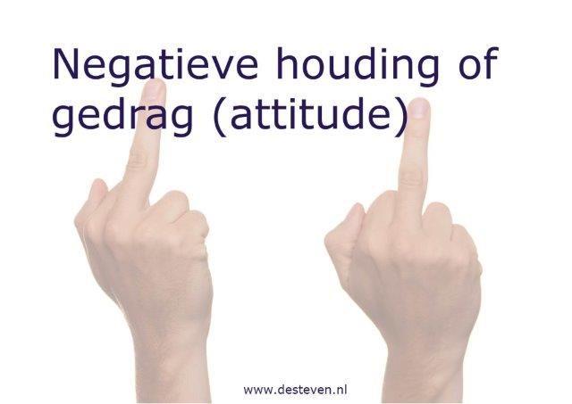 Negatieve houding of attitude